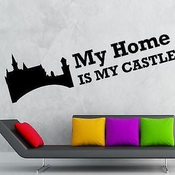 Wall Sticker Vinyl Decal My Home is My Castle Lettering Decor for Room Unique Gift (ig1160)