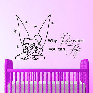 Tinkerbell Wall Decals Quote Why Run When You Can Fly Vinyl Decal Sticker Art Mural Interior Design Baby Girl Kids Nursery Room Decor KG844
