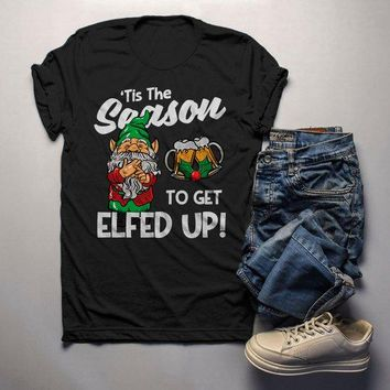 Men's Funny Christmas Shirt Elfed Up TShirt Tis Season Shirts Naughty Elf Tee Offensive Christmas Shirt Beer Shirts