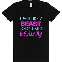 Train Like A Beast Look Like A Beauty-Female Black T-Shirt