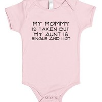 My Mommy Is Taken But My Aunt Is Single And Hot Pink-Baby Onesuit 00