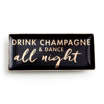 Drink Champagne & Dance All Night Trinket Tray