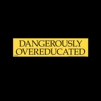 """DANGEROUSLY OVEREDUCATED"" Black on Yellow Bumper Sticker 11.5"" x 3"""