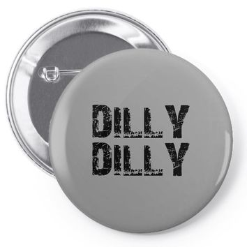 Dilly Dilly Pin-back button