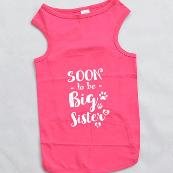Soon To Be Big Sister Dog Shirt. Large Breed Pet Clothes. Gift for Expecting Mother.
