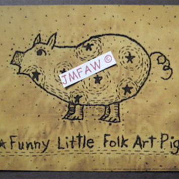 "Primitive Folk Art Print- ""Funny Little Folk Art Pig""---Copyright Lithograph Print of Original Handcrafted Primitive Folk Art Stitchery"