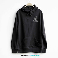 Cute But Psycho Hoodie Sweatshirt Sweater Unisex