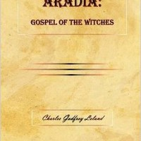 ARADIA: Gospel of the Witches Hardcover – February 24, 2009
