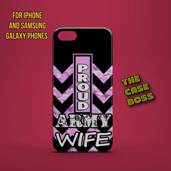 PROUD ARMY WIFE Design Custom Phone Case for iPhone 6 6 Plus iPhone 5 5s 5c iphone 4 4s Samsung Galaxy S3 S4 S5 Note3 Note4 Fast!