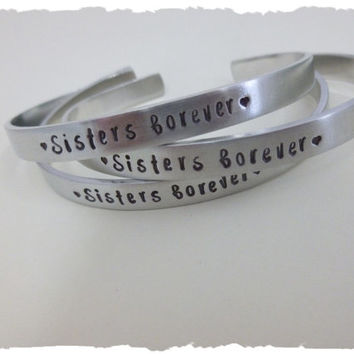 Sisters Gift Sisters Forever ONE handstamped cuff bangle bracelet jewelry stamped metal best friend big sis middle sis little sis middle sis