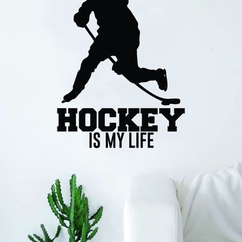 Hockey is My Life Silhouette Quote Wall Decal Sticker Bedroom Living Room Art Vinyl Sports Ball Nursery Son Daughter Teen Kids Ice