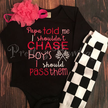 Papa told me i shouldn't chase boy's i should pass them bodysuit, leg warmers and headband.  Can customize colors/ Name