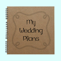 My Wedding Plans Journal- Book, Large Journal, Custom Journal, Personalized Book, Personalized Journal,  Scrapbook, Smashbook