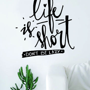 Life is Short Decal Sticker Wall Vinyl Art Room Decor Inspirational Quote Motivational Gym Workout