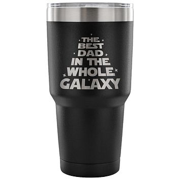 xx The Best Dad in the Whole Galaxy 30 oz Tumbler - Travel Cup, Coffee Mug