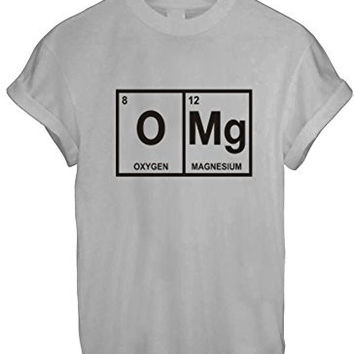 OMG OH MY GOD CHEMISTRY FUNNY GEEK NERD CUTE WOMEN UNISEX T SHIRT TOP TEE NEW - Grey