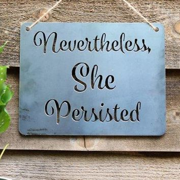 Nevertheless She Persisted - Heavy Duty Metal Sign