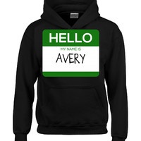 Hello My Name Is AVERY v1-Hoodie
