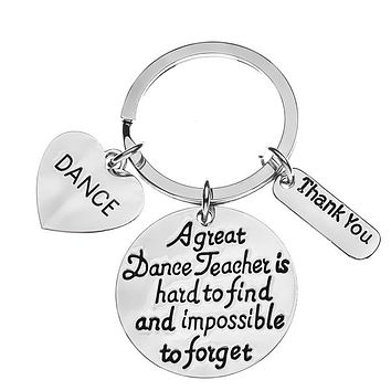 Dance Teacher Keychain - Great Teacher is Hard to Find But Impossible to Forget