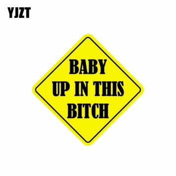 YJZT 13CM*13CM Car Sticker BABY UP IN THIS BITCH Decal PVC 12-40006
