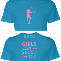 Female Archery Tee -- 'Girls Can Shoot Too'