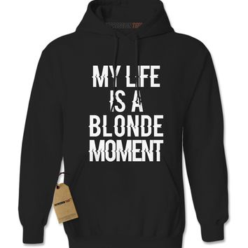 My Life Is A Blonde Moment Adult Hoodie Sweatshirt