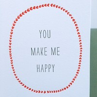 You make me happy, letterpress card