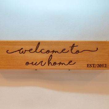 Wood Sign Laser Engraved 10x2.5 - 003 - Welcome to our Home with EST