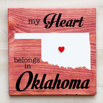 Oklahoma or Any US state shape wood sign wall art - My Heart Belongs in OK. 6 stain colors. Country Chic, Rustic, Cabin, Wedding Decor