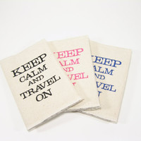 Passport Cover Canvas Keep Calm and Travel On by LolaJeans on Etsy