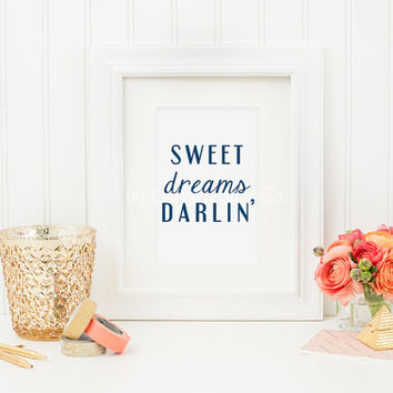 Southern Saying Print, Home Decor Print, Wall Art, Southern Print, Sweet Dreams Darlin' Print