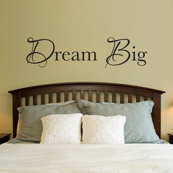 Dream Big Decal - Dream Big Quote Wall Art - Wall Sticker - Large