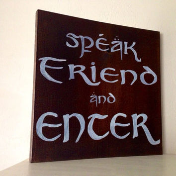 Customizable Speak Friend and Enter Wood Sign, Stained, Hand Painted, Choose Colors, moving gift, wedding gift, birthday, graduation, LOTR