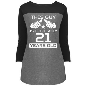 This Guy Is Officially 21 Years Funny 21st Birthday DT2700 District Juniors' Rally 3/4 Sleeve T-Shirt