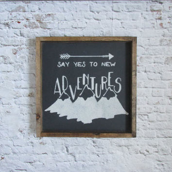 Say Yes to New Adventures Sign