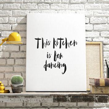 This Kitchen Is For Dancing Typography Art Print Kitchen Art Print Kitchen Decor Kitchen Wall Art Modern art Black And White PRINT AT HOME