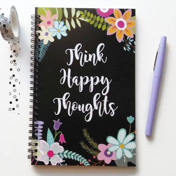 Writing journal, spiral notebook, bullet journal, sketchbook, cute notebook, black floral, blank lined grid - Think happy thoughts