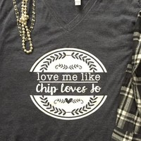 Valentines Shirt, Love Me Like Chip Loves Jo T Shirt, Love Me Like Chip Loves Jo, Chip and Joanna, womens Valentine Shirt