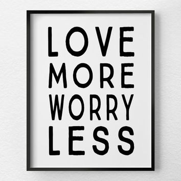 Love Quote Print, Inspirational Print, Apartment Decor, Motivational Quote, Positive Quotes, Inspirational Quote, Office Decor, 0382