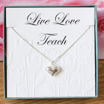 Live Love Teach Gift for Teacher sterling silver necklace puffed heart necklace, handmade gift box with a card, teacher graduate gift
