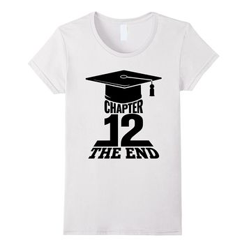 Senior Shirts 2018 Graduation Gifts - Chapter 12 The End