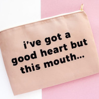I've Got a Good Heart, But This Mouth Makeup Bag Pouch Wristlet
