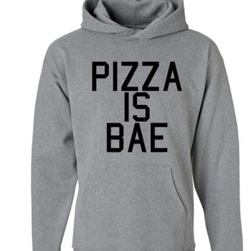 Pizza Is Bae Hoodie | Pizza Sweater | I love Pizza Hoodie | Pizza is Bae Sweater | Pizza Sweatshirts | Bae Sweaters | Bae Hoodie