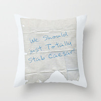 We Should Just Totally Stab Caesar! quote from the movie Mean Girls Throw Pillow by AllieR