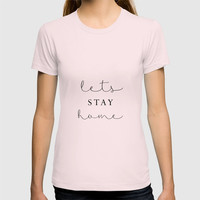 lets stay home T-shirt by Sylvia Cook Photography
