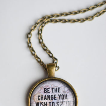 Be The Change You Wish To See In The World Quote Necklace, Gandhi Quote, Inspirational Jewelry, Graduation Gift, Inspiring Jewelry