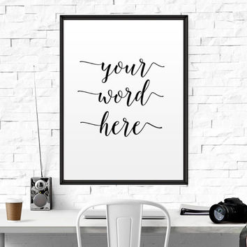 "Custom Quote Print Custom print Typography personalized prints custom handwriting quote custom Lyrics custom Wall custom ""YOUR WORDS HERE"""