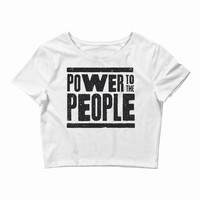 power to the people Crop Top