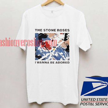 The Stone Roses I Wanna Be Adored Unisex adult T shirt