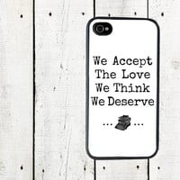 iPhone Case - We Accept the Love We Think We Deserve Cell Phone Case - iPhone 5 Case